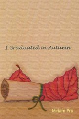 I Graduated in Autumn by Pru, Miriam