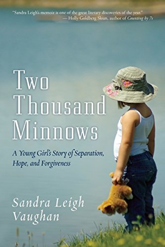 Two Thousand Minnows: A Young Girl's Story of Separation, Hope, and Forgiveness by Vaughan, Sandra Leigh