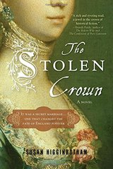 The Stolen Crown: It Was a Secret Marriage--One That Changed the Fate of England Forever by Higginbotham, Susan