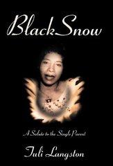 Black Snow: A Salute to the Single Parent