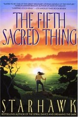 The Fifth Sacred Thing by Starhawk