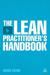 The Lean Practitioner's Handbook by Eaton, Mark