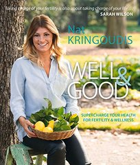 Well & Good: Supercharge Your Health for Fertility & Wellness by Kringoudis, Nat