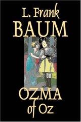 Ozma of Oz: Oz #3 by Baum, L. Frank
