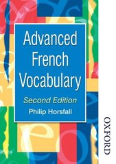 Advanced French Vocabulary by Horsfall, Philip/ Finnie, Sue