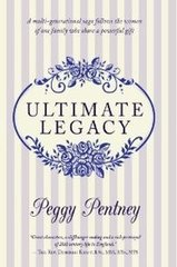 Ultimate Legacy by Pentney, Peggy