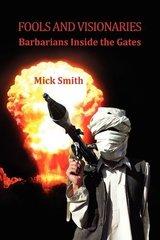 Fools and Visionaries: Barbarians Inside the Gates