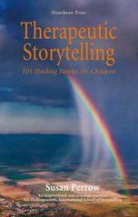 Therapeutic Storytelling: 101 Healing Stories for Children by Perrow, Susan