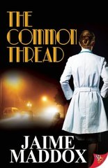 The Common Thread by Maddox, Jaime