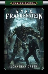 Anno Frankenstein by Green, Jonathan