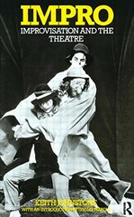 Impro: Improvisation and the Theatre by Johnstone, Keith