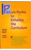 Picture Books to Enhance the Curriculum by Harmes, Jeanne McLain/ Lettow, Lucille