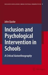 Inclusion and Psychological Intervention in Schools: A Critical Autoethnography by Quicke, John