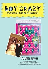 Boy Crazy: The Secret Life of a 1950s Girl by Weiss, Angela
