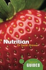 Nutrition: A Beginner's Guide by Brewer, Sarah