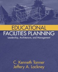 Educational Facilities Planning: Leadership, Architecture, And Management by Tanner, C. Kenneth/ Lackney, Jeffery A.
