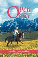 Open Wide Your Heart by Abbott, Barbara