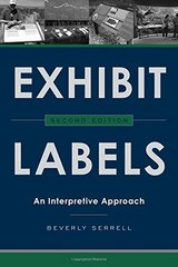 Exhibit Labels: An Interpretive Approach by Serrell, Beverly