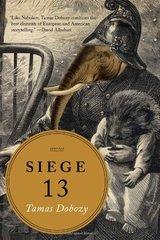 Siege 13: Stories by Dobozy, Tamas
