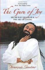 The Guru of Joy: Sri Sri Ravi Shankar & the Art of Living by Gautier, Frantois