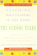 Teaching Montessori in the Home: The Pre-School Years by Hainstock, Elizabeth G.