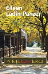 A Life Less Lived by Ladin-panzer, Eileen