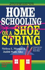 Homeschooling on a Shoestring: A Jam-Packed Guide by Morgan, Melissa L./ Allee, Judith Waite