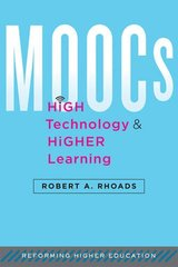 Moocs, High Technology, and Higher Learning by Rhoads, Robert A.