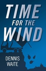 Time for the Wind by Waite, Dennis
