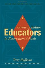 American Indian Educators in Reservation Schools by Huffman, Terry