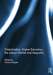 Globalisation, Higher Education, the Labour Market and Inequality by Kupfer, Antonia (EDT)