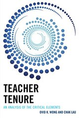 Teacher Tenure: An Analysis of the Critical Elements by Wong, Ovid K./ Lau, Chak