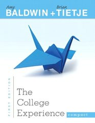 The College Experience by Baldwin, Amy/ Tietje, Brian/ Stoltz, Paul G.