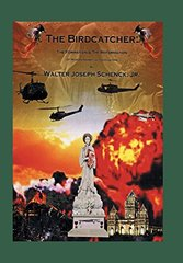 The Birdcatcher: The Formation and the Reformation by Schenck, Walter Joseph, Jr.