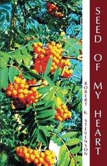Seed of My Heart by Stevenson, Robert K.