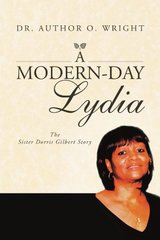 A Modern-Day Lydia: The Sister Dorris Gilbert Story by Wright, Author