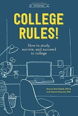 College Rules!: How to Study, Survive, and Succeed in College by Nist-Olejnik, Sherrie, Ph.D./ Holschuh, Jodi Patrick, Ph.D.