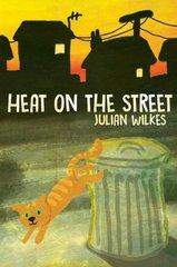 Heat on the Street by Wilkes, Julian