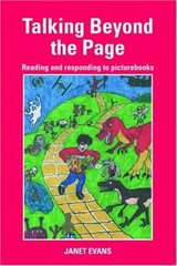 Talking Beyond the Page: Reading and Responding to Picturebooks by Evans, Janet (EDT)