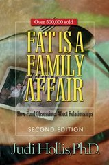 Fat Is a Family Affair: How Food Obsessions Affect Relationships