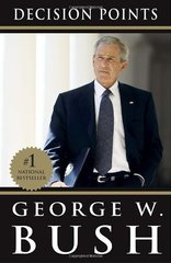 Decision Points by Bush, George W.