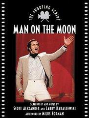 Man on the Moon: The Shooting Script by Alexander, Scott/ Karaszewski, Larry