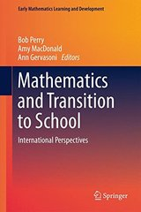Mathematics and Transition to School: International Perspectives by Perry, Bob (EDT)/ MacDonald, Amy (EDT)/ Gervasoni, Ann (EDT)