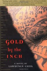 Gold by the Inch: A Novel by Chua, Lawrence