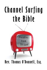 Channel Surfing the Bible: Parables from Tv-land by Oط¢â€™donnell, Thomas