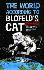 The World According to Blofeld's Cat: Unofficial Musings from the Volcano Lair by Blofeld's Cat/ Beynon, Mark/ Beynon, Alistair/ Paull, Chris/ Teal, Adrian (ILT)