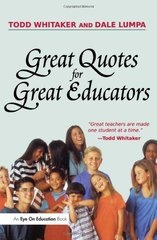 Great Quotes For Great Educators by Whitaker, Todd (EDT)/ Lumpa, Dale (EDT)