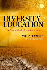 Diversity & Education: A Critical Multicultural Approach by Vavrus, Michael/ Au, Wayne (FRW)