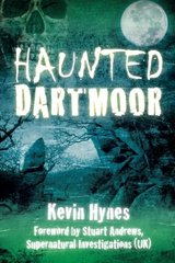 Haunted Dartmoor by Hynes, Kevin/ Andrews, Stuart (FRW)