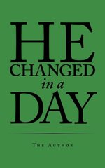 He Changed in a Day by The Author